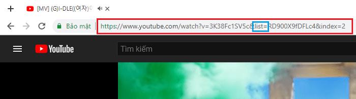 Đường dẫn của video trong playlist có chữ List=như hình là vòng tô màu xanh