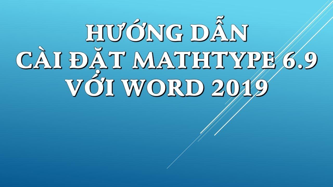 Cách chèn Mathtype vào văn bản trong Word 2019 - YouTube